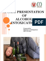 CASE PRESENTATION OF ALCOHOL INTOXICATION