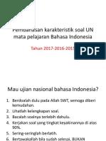 Pembahasan Karakteristik Soal UN Mata Pelajaran Bahasa Indonesia