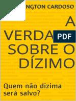 A Verdade Sobre o Dizimo_ Quem - Wellington Cardoso