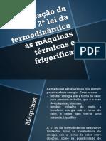 10º ano - Aplicação da 2ª lei da termodinâmica às máquinas térmicas e frigoríficas