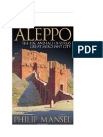 Aleppo  The Rise and Fall of Syrias Great Merchant Cityكتاب فيليب مانسل