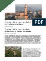 2017-11-01 - BGPOST-Credersi Città Ed Essere Periferia a Seriate Serve Almeno Una Piazza