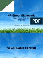 4th Street Skatepark Public Presentation (1-22-2018)