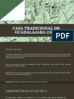CASA TRADICIONAL DE GUADALAJARA (1910).pptx