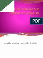 LA REALIDAD SOCIAL SUS FORMAS DE ANALISIS (1).pptx