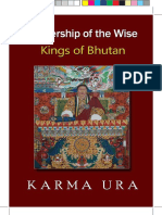 Leadership of Wise Kings of Bhutan, 2nd Ed, by Dasho Karma Ura, 2010, 197pages
