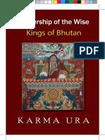 Leadership of Wise Kings of Bhutan, 2nd Ed, by Dasho Karma Ura, 2010, 197pages