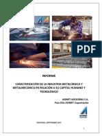 Informe Caracterización de La Industria Metalúrgica y Metalmecánica en Relación a Su Capital Humano y Tecnológico