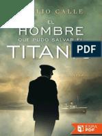 El Hombre Que Pudo Salvar El Ti - Emilio Calle