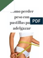 %%Cómo Perder Peso Con Pastillas Para Adelgazar