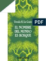 Le Guin, Ursula K - El Nombre Del Mundo Es Bosque - [Ed. Editorial Minotauro. Argentina. 1976]