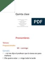 Clase 5 Tonicos Atonos-posesivos-Vocab de Familia-Adverbios Frecuencia-hay-preguntar La Ubicaion