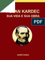 DUMAS Andre - Allan Kardec sua Vida e sua Obra - PENSE