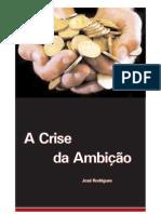 RODRIGUES Jose - A Crise da Ambicao - PENSE
