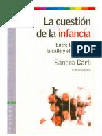 Carli Sandra - La Cuestion de La Infancia - Entre La Escuela La Calle Y El Shopping