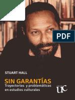 Hall - Sin garantías. Trayectorias y problemáticas en estudios culturales.pdf