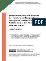 Leonetti, Ignacio S. (2013). Fragmentacion y Decadencia Del Hombre Contemporaneo Dialogo de La Filosofia de T. W. Adorno Con El Dr. Faus (..)
