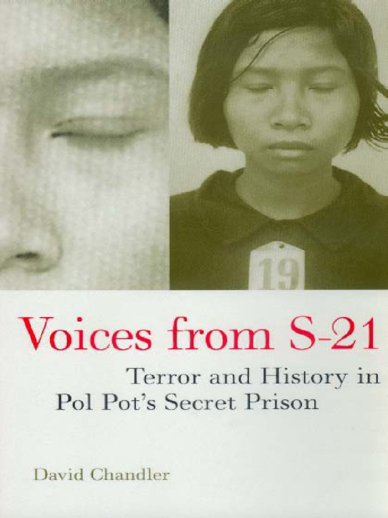 David Chandler-Voices From S-21_ Terror and History in Pol Pot\'s ...