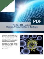 M3-Aula2 Hacker, Virus, Senhas e Backups