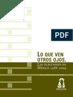Lo Que Ven Otros Ojos. Las Elecciones en México 1988-2009.