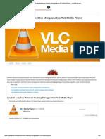 Cara Mudah Merekam Desktop Menggunakan VLC Media Player - JalanTikus