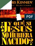 57612235-d-james-kennedy-y-que-si-jesus-no-hubiera-nacido.pdf