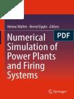 Heimo Walter, Bernd Epple (Eds.)-Numerical Simulation of Power Plants and Firing Systems-Springer-Verlag Wien (2017)