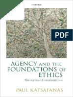 Katsafanas P Agency Foundations of Ethics Nietzschean Constitutivism 13.pdf