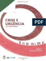 MINISTÉRIO DA SAÚDE Crise e Urgência Curso Modulo1 2014