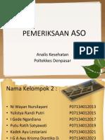 223955759-1-Pemeriksaan-Aso-New-1.ppt