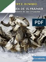 Halcones de Ultramar y Otros Relatos de Las Cruzadas - Robert E Howard