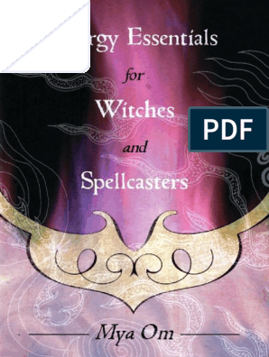 Energy Essentials for Witches a - Mya Om pdf | Wicca | Electric Charge