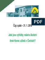 Jaké jsou vyhlídky našeho školství Aneb Konec učitelů v Čechách?