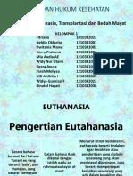 Etika Hukum Eutanasia, Transplantasi & Bedah Mayat