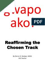 Reaffirming the Chosen Track
