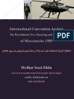 International Convention Against the Recruitment, Use, Financing and Training of Mercenaries 1989
