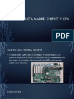 Tarjeta Madre, Chipset y CPU