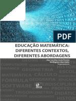 EDUCAÇAO MATEMATICA - DIFERENTES CONTEXTOS DIFERENTES ABORDAGENS - 214pg