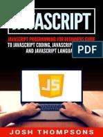 Javascript_ Javascript Programming for Beginners Guide to Javascript Coding, Javascript Programs and Javascript Language by Josh Thompsons