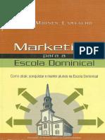 César Moisés Carvalho - Marketing Para a Escola Dominical - Como Atrair, Conquistar e Manter Alunos Na Escola Dominical