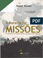 Geziel Gomes - A Batalha de Missões - A Vitória é Nossa Pelo Sangue de Jesus