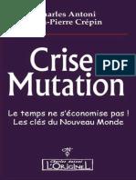 Crise Et Mutation Le Temps Ne S'Économise Pas. Les Clés Du Nouveau Monde - Charles Antoni
