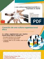 Creación de Una Cultura Organizacional Ética y Orientada