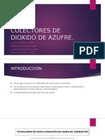 Colectores de Dioxido de Azufre , presentación