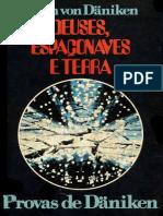 Deuses Espaconaves e Terra - Erich Von Daniken