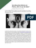 El fin de toda educación debería ser, como creia Platon, abrir el ojo del alma.pdf