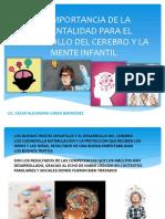 LA IMPORTANCIA DE LA PARENTALIDAD PARA EL DESARROLLO DEL CEREBRO Y LA MENTE INFANTILES.pptx