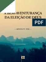 A Bem-Aventurança da Eleição de Deus - Arthur Walkington Pink.pdf