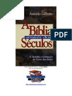 A Bíblia através dos Séculos - Antonio Gilberto