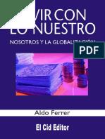 293871564-Aldo-Ferrer-Vivir-Con-Lo-Nuestro-Nosotros-y-La-Globalizacion.pdf
